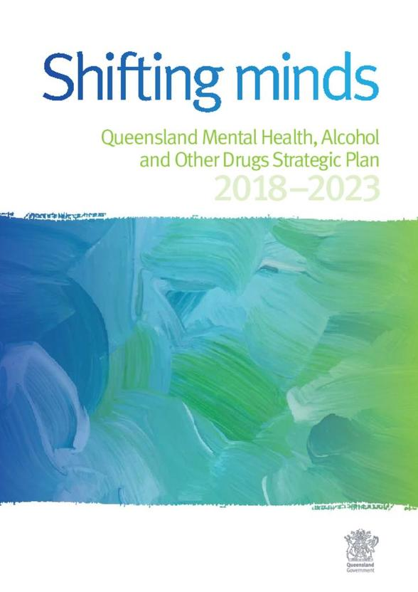 Image of the cover of Shifting minds: Queensland Mental Health, Alcohol and Other Drugs Strategic Plan 2018-2023