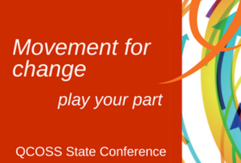 QCOSS State Conference: Movement for change