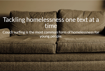 "Sepia coloured image of a couch with words ""Tackling homelessness one text at a time"""