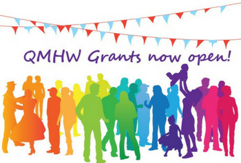 QMHW Grants now open!
