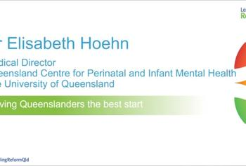 Leading Reform 2018 video :: Giving Queenslanders the Best Start, Dr Elisabeth Hoehn