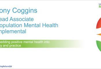 Leading Reform 2018 video :: Embedding positive mental health, Tony Coggins