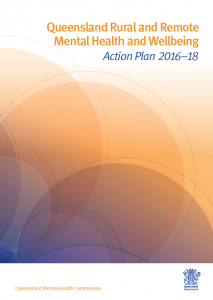Image of the Queensland Rural and Remote Mental Health and Wellbeing Action Plan 2016-18